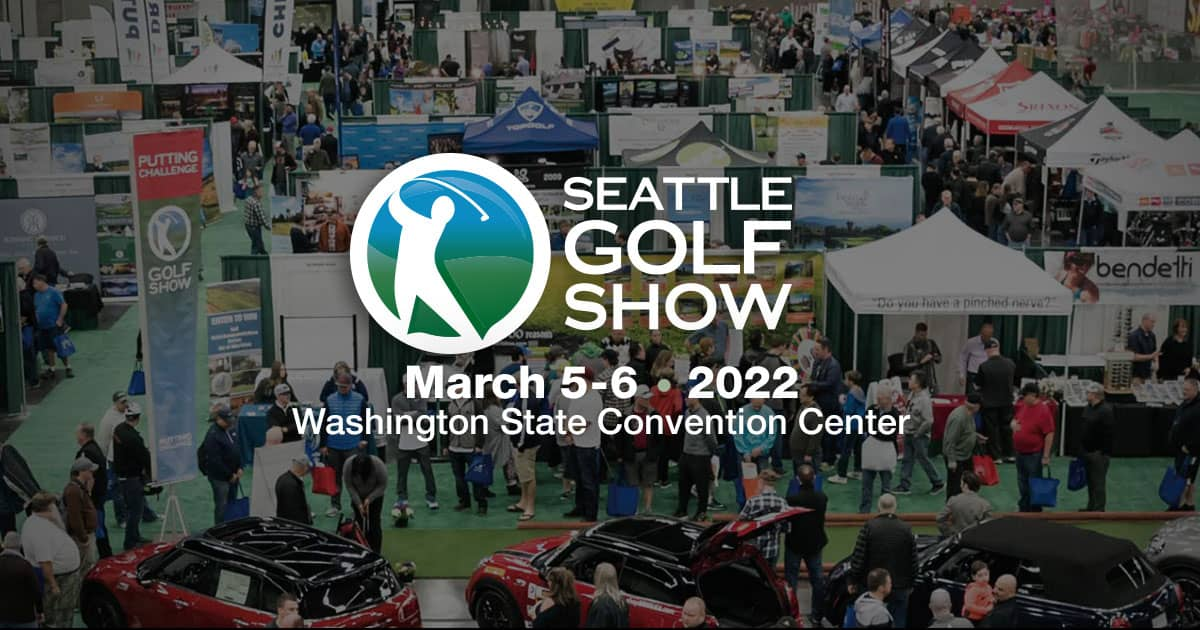 Seattle Golf Show | February 16-17, 2019 | CenturyLink Field Event